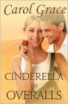 Cinderella in Overalls - Carol Grace