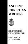 14. St. Prosper of Aquitaine: The Call of All Nations (Ancient Christian Writers) - P. De Letter, Walter J. Burghardt, Prosper, T.C. Lawler, J. Quasten
