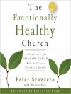 The Emotionally Healthy Church: A Strategy for Discipleship That Actually Changes Lives (MP3 Book) - Peter Scazzero, Warren Bird