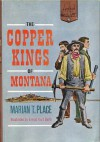 The Copper Kings of Montana - Marian T. Place, Ernest Kurt Barth