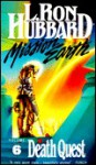 Death Quest (Mission Earth Series, Vol 6) - L. Ron Hubbard
