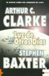 Luz de otros días - Domingo Santos, Stephen Baxter, Arthur C. Clarke, Alonso Esteban