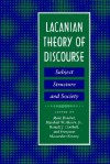 Lacanian Theory of Discourse: Subject, Structure, and Society - Tom De Luca, Marshall W. Alcorn, Francoise Massardier-Kenney, Ronald J. Corthell