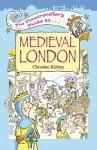 The Timetraveller's Guide to Medieval London - Christine Kidney, Mark Davis, Watling Street Publishing