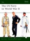 The US Navy in World War II (Elite) - Mark Henry, Ramiro Bujeiro