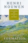 Spiritual Formation: Following the Movements of the Spirit - Henri J.M. Nouwen, Michael J. Christensen, Rebecca Laird