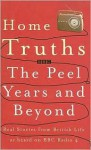 Home Truths: The Peel Years and Beyond - Mark McCallum, Martin Knowlden