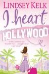 I Heart Hollywood (I Heart #2) - Lindsey Kelk
