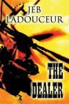 The Dealer - Jeb Ladouceur