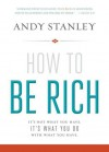 How to Be Rich: It's Not What You Have. It's What You Do with What You Have. - Andy Stanley