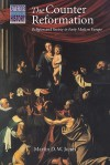 The Counter Reformation: Religion and Society in Early Modern Europe - Martin Jones