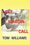 Last Margin Call - Tom Williams