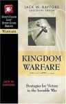 Kingdom Warfare: Strategies for Victory in the Invisible War - Jack Hayford