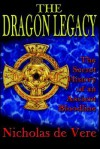 The Dragon Legacy: The Secret History of an Ancient Bloodline - Nicholas, Prince de Vere, Tracy R. Twyman