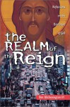 The Realm Of The Reign: Reflections On The Dominion Of God - Ben Witherington III