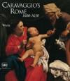 Rome in Caravaggio's Day 1600-1630 - Rossella Vodret