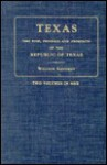 Texas; The Rise, Progress, And Prospects Of The Republic Of Texas - William Kennedy