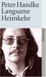 Langsame Heimkehr - Peter Handke
