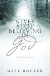 Never Stop Believing in God - Mary Booker