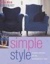 Simple Style: How to Create Relaxed Interiors - Julia Bird, Hotze Eisma
