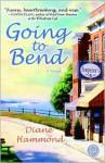 Going to Bend: A Novel - Diane Hammond