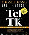Graphical Applications with TCL and TK [With Latest TCL Source Code Releases/ Book Examples] - Eric Foster-Johnson
