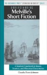 Understanding Melville's Short Fiction: A Student Casebook to Issues, Sources, and Historical Documents - Claudia Durst Johnson