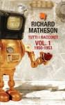Tutti i racconti Vol. 1: 1950-1953 - Richard Matheson, Maurizio Nati, Anna Ricci, Stefano A. Cresti