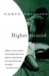 Higher Ground - Caryl Phillips
