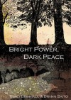 Bright Power, Dark Peace - Traci Brimhall