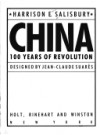 China: 100 Years of Revolution - Harrison E. Salisbury, Jean-Claude Suarès