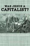 Was Jesus a Capitalist? Free Enterprise vs. Socialism - Jennifer Clark
