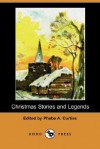 Christmas Stories and Legends (Dodo Press) - Nellie C. King
