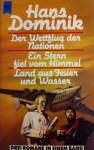 Der Wettflug der Nationen / Ein Stern fiel vom Himmel / Land aus Feuer und Wasser - Hans Dominik
