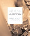East of Paris: The New Cuisines of Austria and the Danube - David Bouley, Melissa Clark