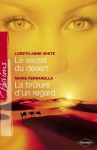 Le secret du désert - La brûlure d'un regard (Harlequin Passions) - Loreth Anne White, Marie Ferrarella