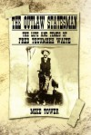 The Outlaw Statesman: The Life and Times of Fred Tecumseh Waite - Mike Tower