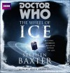 Doctor Who: Wheel of Ice: An Unabridged Doctor Who Novel Featuring the Second Doctor - Stephen Baxter