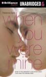 When You Were Mine - Rebecca Serle, Sarah Grace