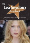 The Lea Seydoux Handbook - Everything You Need to Know about Lea Seydoux - Emily Smith