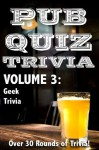 Pub Quiz Trivia: Volume 3 - Geek Trivia - Bryan Young