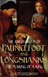 The Chronicles of Pauncefoot and Longshanks - David Stedman