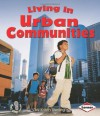 Living in Urban Communities (First Step Nonfiction: Communities) - Kristin Sterling