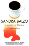 Grounds for Murder (Maggy Thorsen Mystery #2) - Sandra Balzo