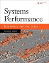 Systems Performance: Enterprise and the Cloud - Brendan Gregg