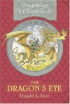 The Dragon's Eye: The Dragonology Chronicles, Volume One - Dugald A. Steer, Douglas Carrel