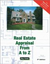 Real Estate Appraisal From A to Z - Expert Real Estate Advice (Real Estate From A to Z - Expert Real Estate Advice) - Guy Cozzi