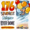 The 176 Stupidest Things Ever Done - Ross Petras, Kathryn Petras