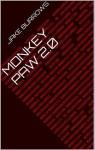 Monkey Paw 2.0 - Jake Burrows