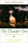 The Thunder Tree: Lessons from an Urban Wildland - Robert Michael Pyle